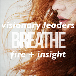 visionary leaders breathe