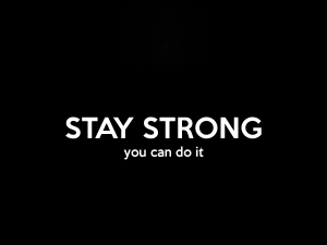 stay-strong-you-can-do-it