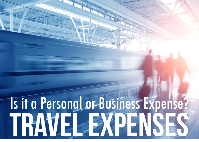 Personal vs. Business Expenses : 9 Travel Expenses Worth Deducting