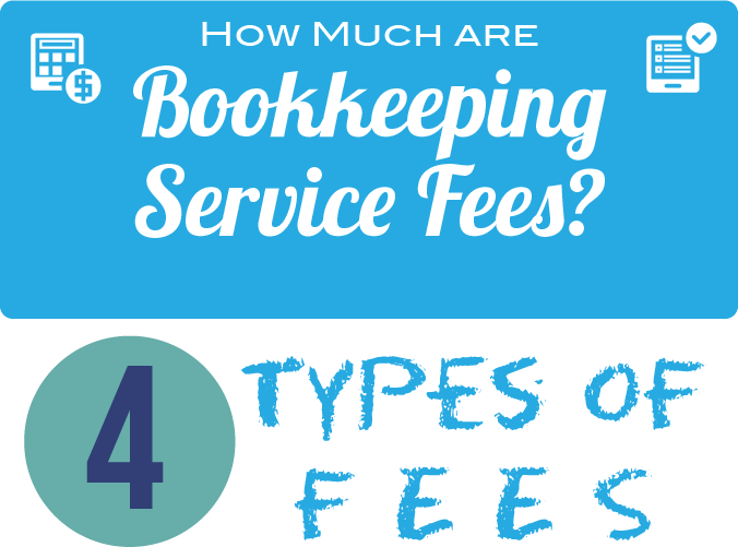 4 Types of Bookkeeping Services Fees