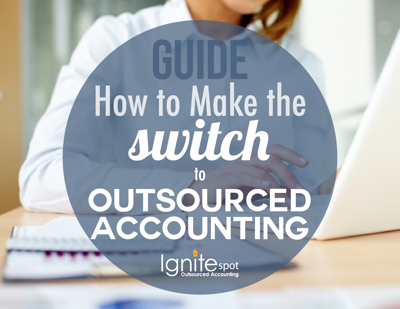 How to Switch to Outsourced Accounting : A step by step guide
