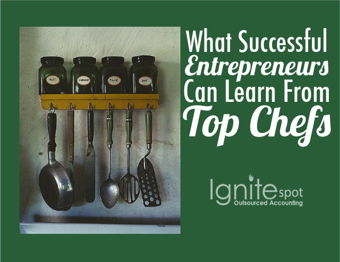 What Successful Entrepreneurs Can Learn From Top Chefs