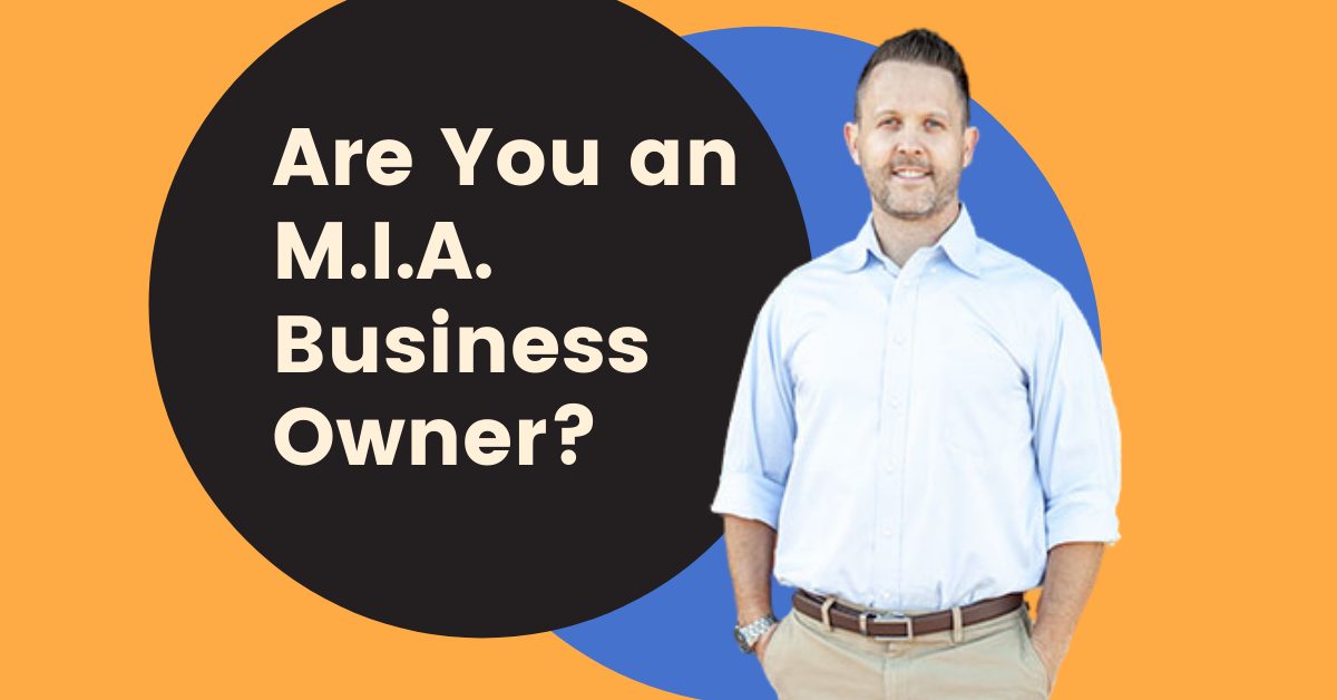 Are you an M.I.A. Business Owner?