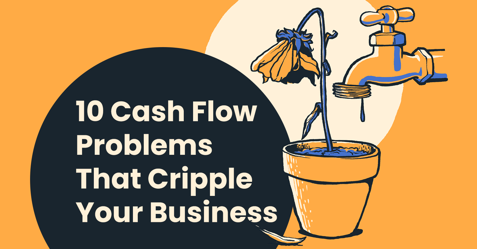 10 Cash-Flow Problems That Cripple Your Business & How to Solve Them