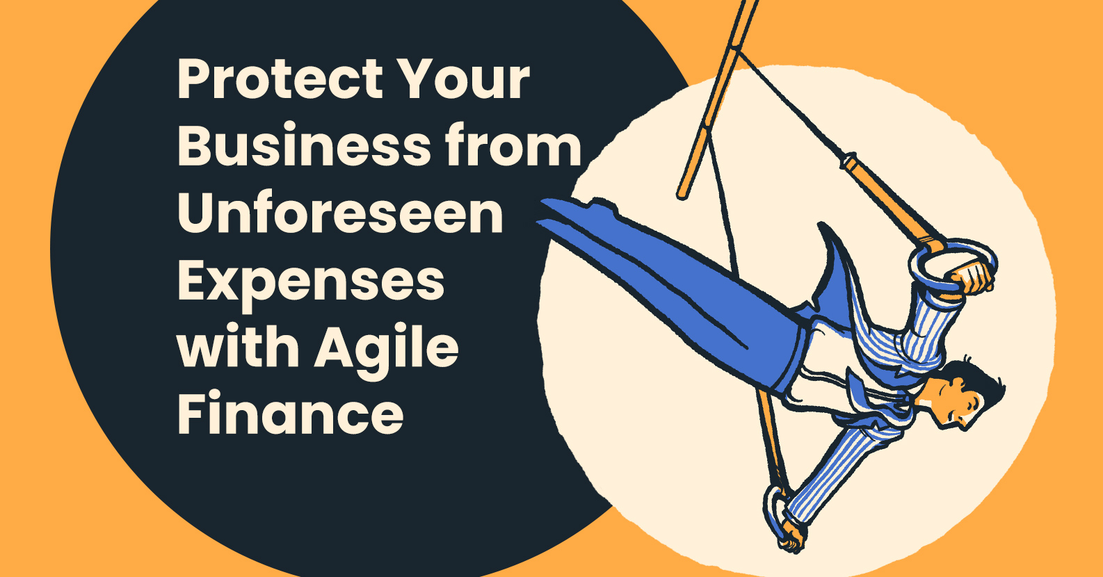 Protect Your Business from Unforeseen Expenses with Agile Finance