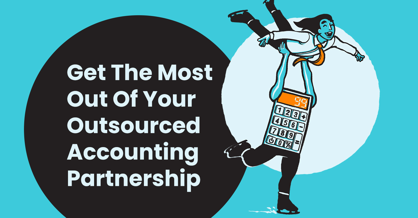 How to Get the Most Out of Your Outsourced Accounting Partnership