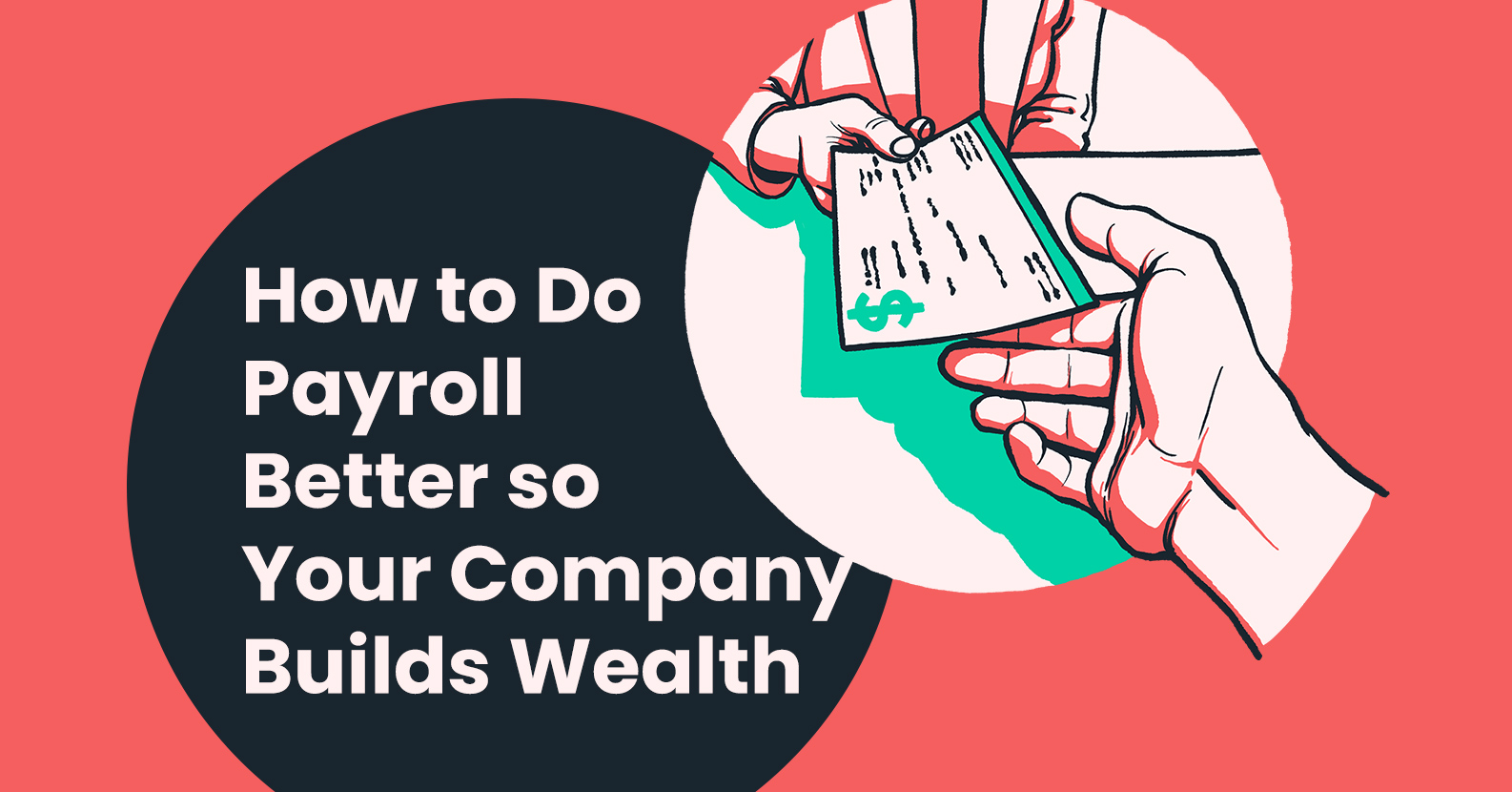 How to Do Payroll Better to Build Company Wealth