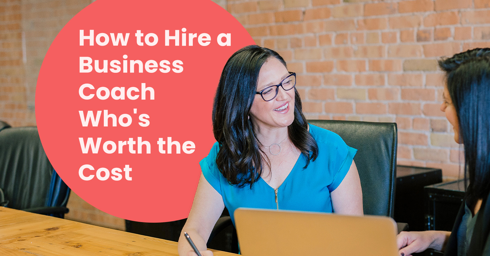 How to Hire a Business Coach Who's Worth the Cost—and Why You Need One