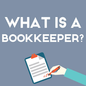 What Is a Bookkeeper Supposed to Do?